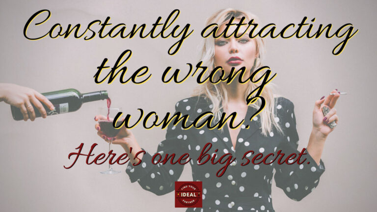 attracting the wrong woman